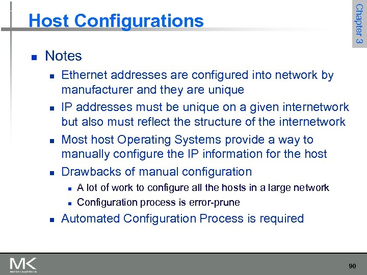 n Chapter 3 Host Configurations Notes n n Ethernet addresses are configured into network