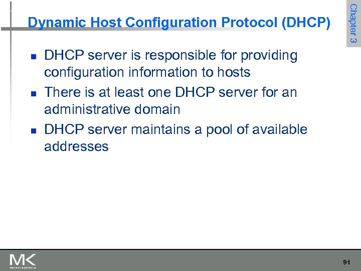 n n n Chapter 3 Dynamic Host Configuration Protocol (DHCP) DHCP server is responsible