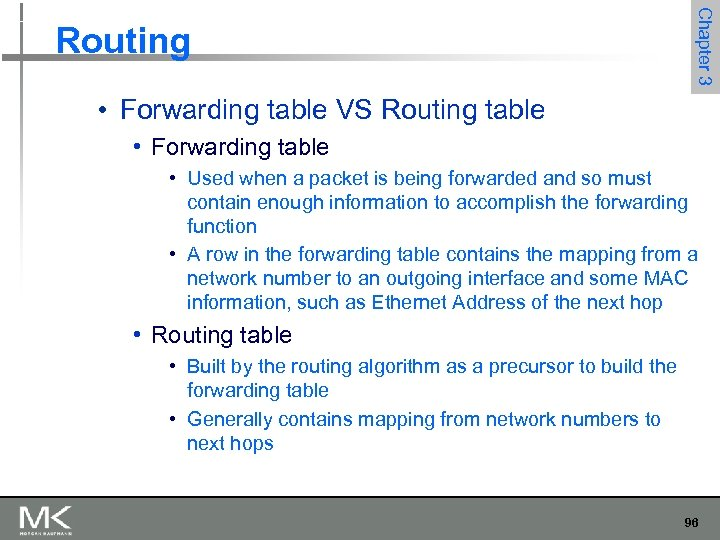 Chapter 3 Routing • Forwarding table VS Routing table • Forwarding table • Used