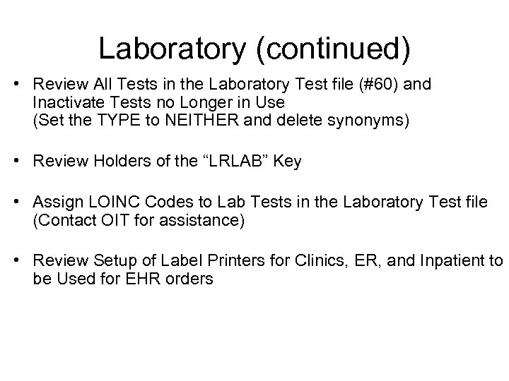 Laboratory (continued) • Review All Tests in the Laboratory Test file (#60) and Inactivate