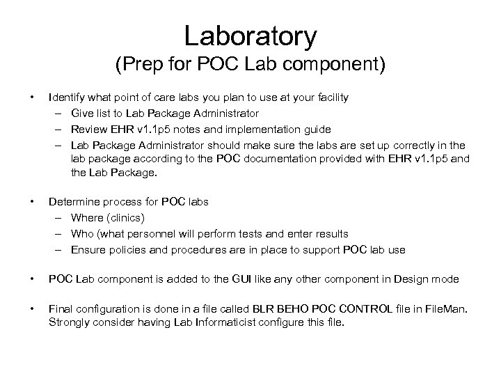 Laboratory (Prep for POC Lab component) • Identify what point of care labs you