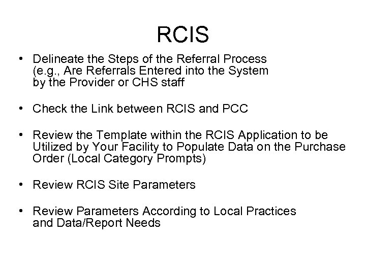 RCIS • Delineate the Steps of the Referral Process (e. g. , Are Referrals