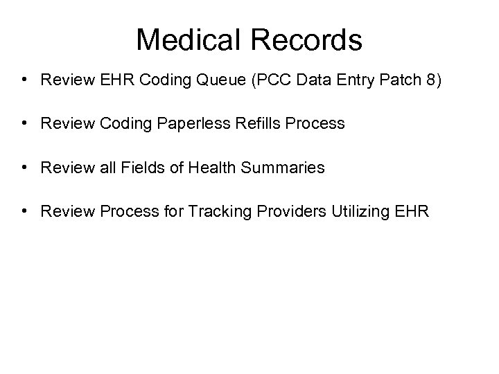 Medical Records • Review EHR Coding Queue (PCC Data Entry Patch 8) • Review