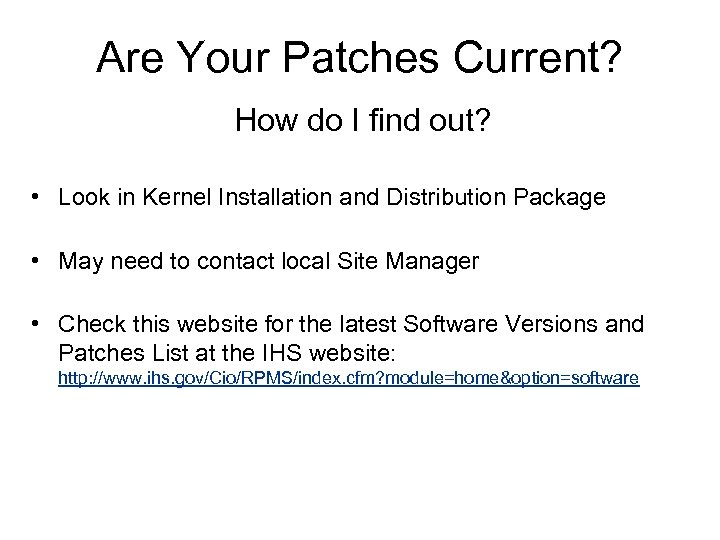 Are Your Patches Current? How do I find out? • Look in Kernel Installation