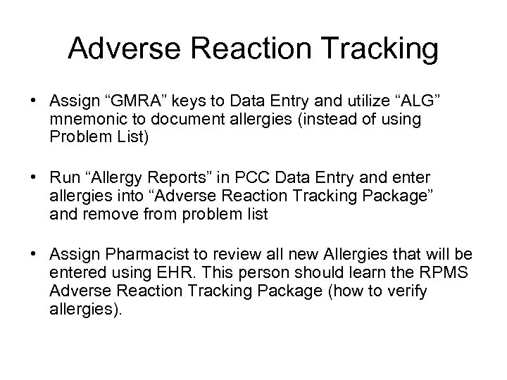 """Adverse Reaction Tracking • Assign """"GMRA"""" keys to Data Entry and utilize """"ALG"""" mnemonic"""
