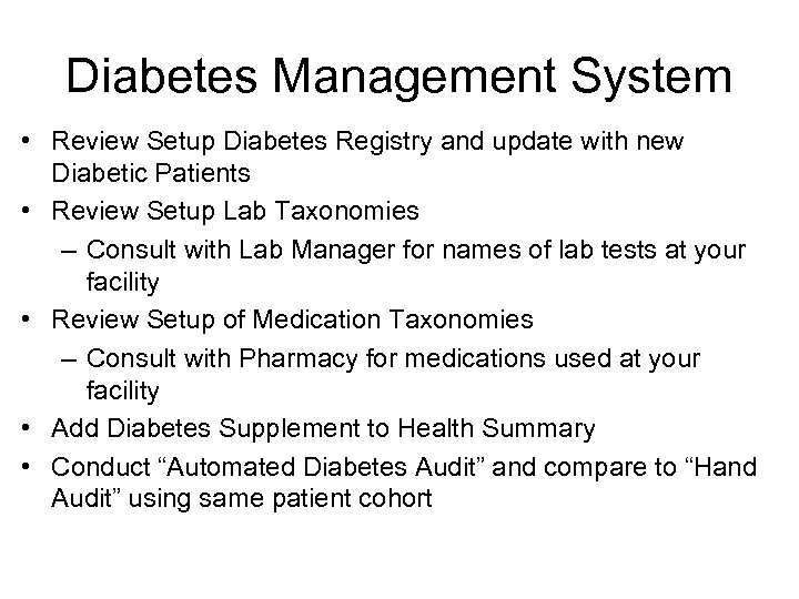 Diabetes Management System • Review Setup Diabetes Registry and update with new Diabetic Patients