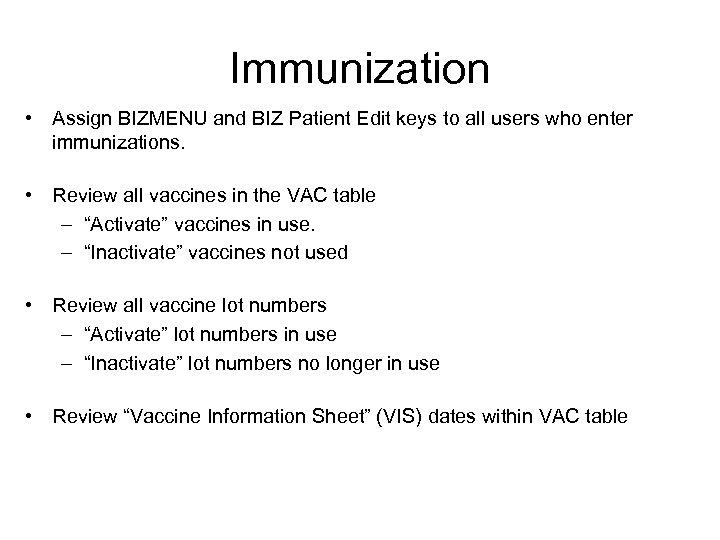 Immunization • Assign BIZMENU and BIZ Patient Edit keys to all users who enter