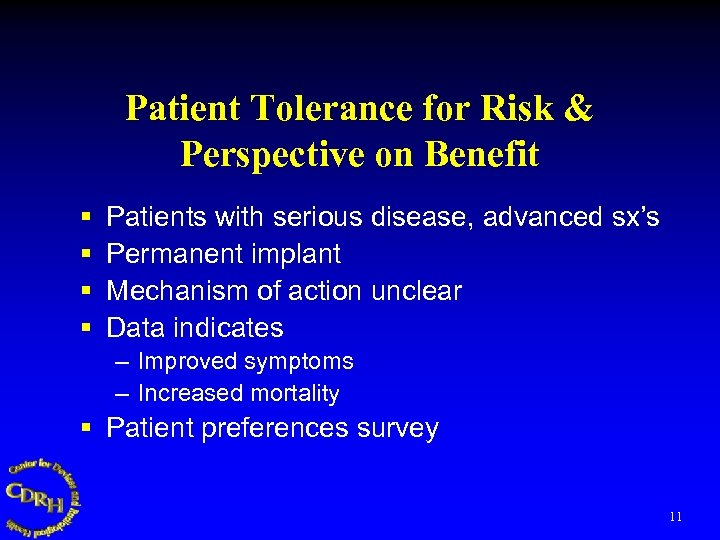 Patient Tolerance for Risk & Perspective on Benefit § § Patients with serious disease,