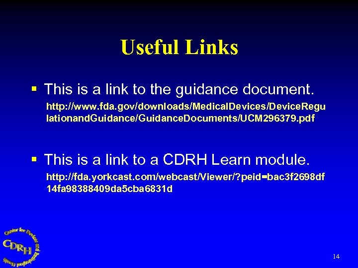 Useful Links § This is a link to the guidance document. http: //www. fda.