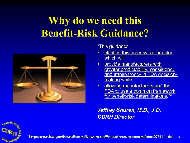 "Why do we need this Benefit-Risk Guidance? ""This guidance § clarifies this process for"