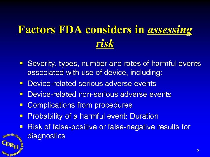 Factors FDA considers in assessing risk § Severity, types, number and rates of harmful
