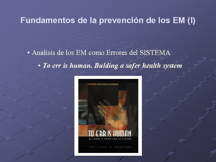 Fundamentos de la prevención de los EM (I) • Análisis de los EM como