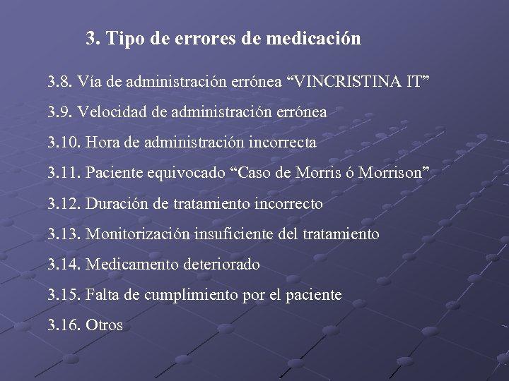 """3. Tipo de errores de medicación 3. 8. Vía de administración errónea """"VINCRISTINA IT"""""""
