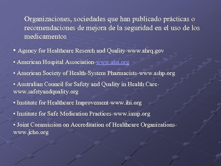Organizaciones, sociedades que han publicado prácticas o recomendaciones de mejora de la seguridad en
