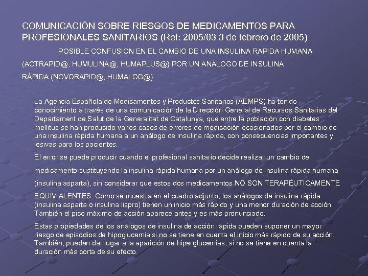 COMUNICACIÓN SOBRE RIESGOS DE MEDICAMENTOS PARA PROFESIONALES SANITARIOS (Ref: 2005/03 3 de febrero de