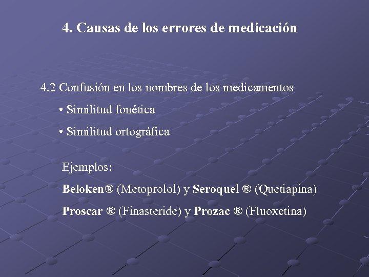 4. Causas de los errores de medicación 4. 2 Confusión en los nombres de