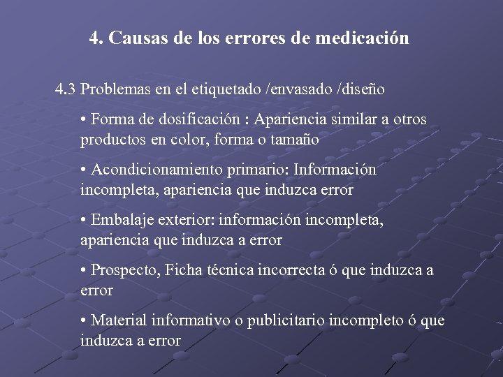 4. Causas de los errores de medicación 4. 3 Problemas en el etiquetado /envasado
