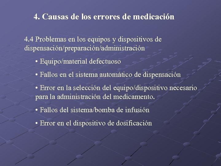 4. Causas de los errores de medicación 4. 4 Problemas en los equipos y