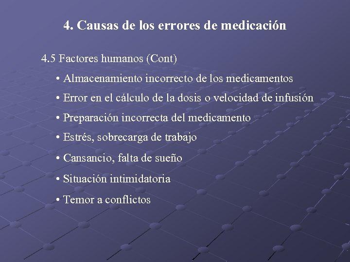 4. Causas de los errores de medicación 4. 5 Factores humanos (Cont) • Almacenamiento