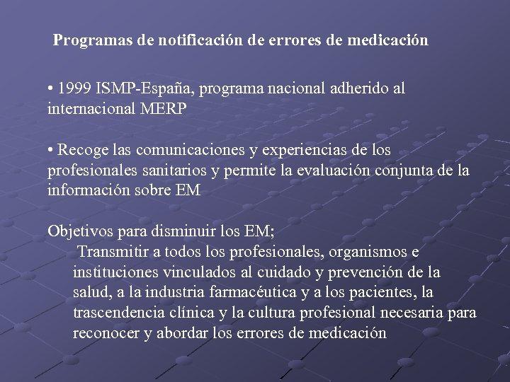 Programas de notificación de errores de medicación • 1999 ISMP-España, programa nacional adherido al
