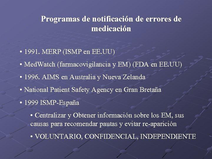 Programas de notificación de errores de medicación • 1991. MERP (ISMP en EE. UU)