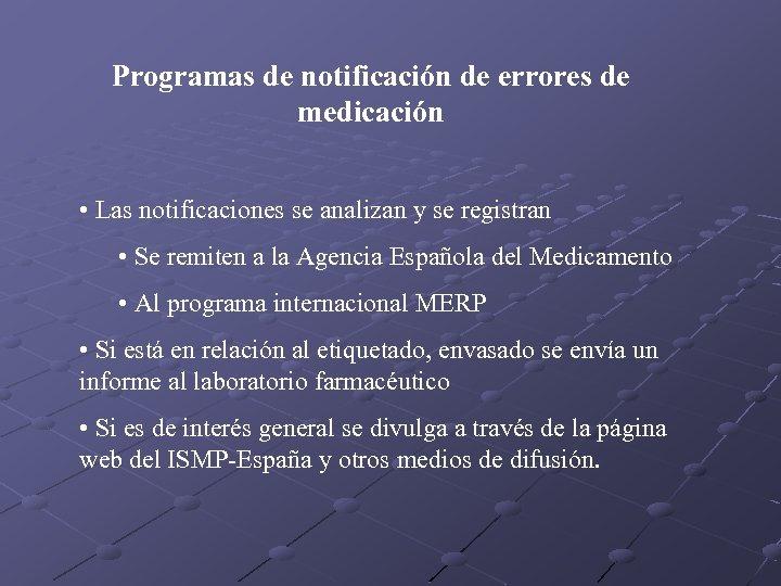Programas de notificación de errores de medicación • Las notificaciones se analizan y se