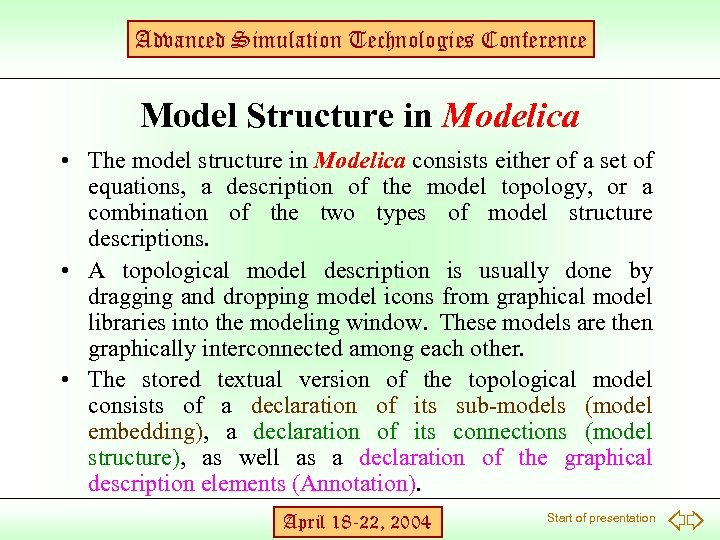 Advanced Simulation Technologies Conference Model Structure in Modelica • The model structure in Modelica