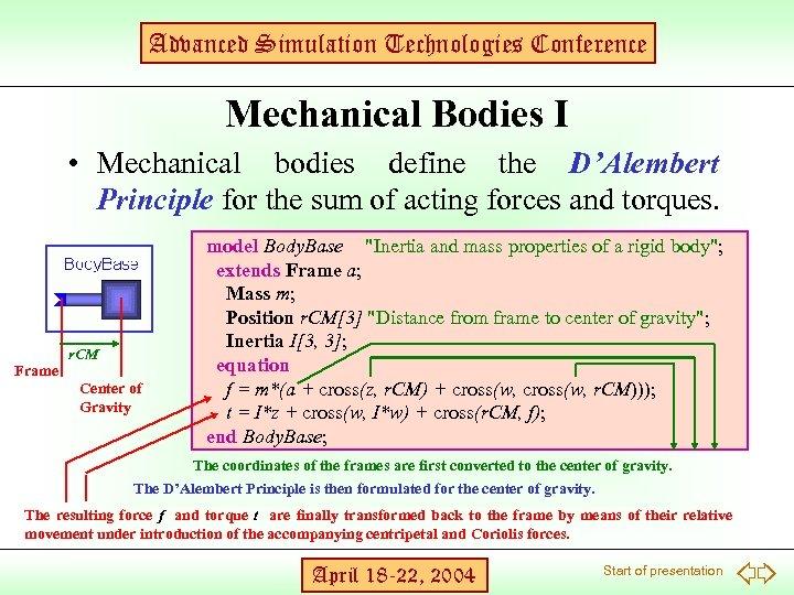 Advanced Simulation Technologies Conference Mechanical Bodies I • Mechanical bodies define the D'Alembert Principle