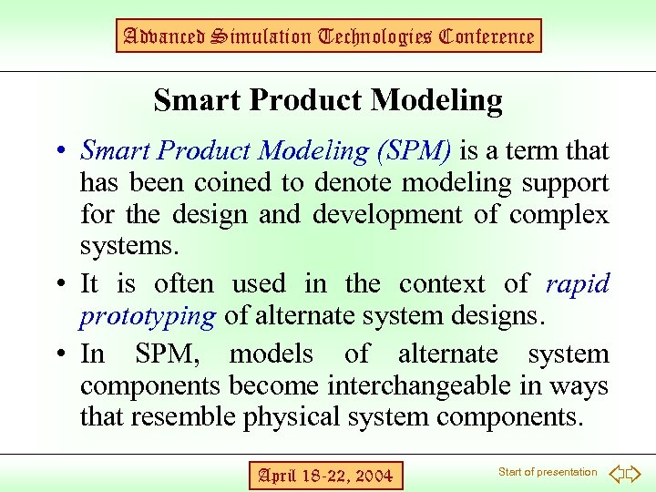 Advanced Simulation Technologies Conference Smart Product Modeling • Smart Product Modeling (SPM) is a
