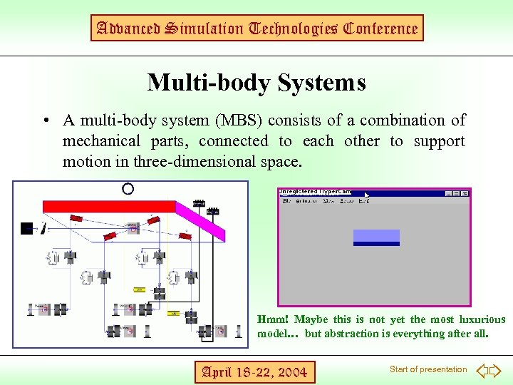 Advanced Simulation Technologies Conference Multi-body Systems • A multi-body system (MBS) consists of a