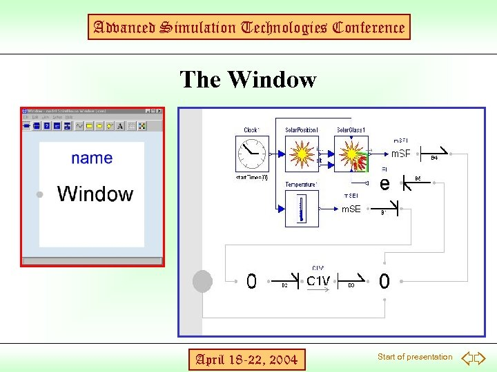Advanced Simulation Technologies Conference The Window April 18 -22, 2004 Start of presentation