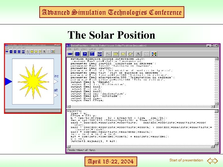 Advanced Simulation Technologies Conference The Solar Position April 18 -22, 2004 Start of presentation