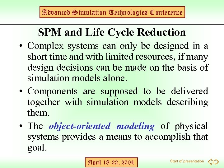 Advanced Simulation Technologies Conference SPM and Life Cycle Reduction • Complex systems can only