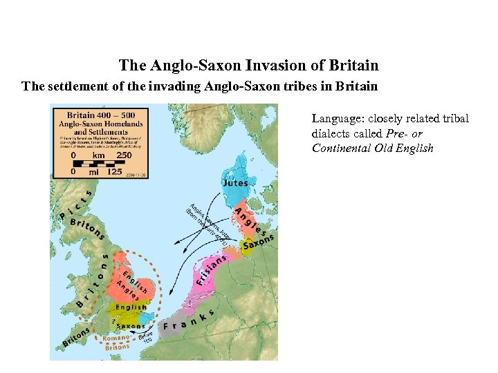 The Anglo-Saxon Invasion of Britain The settlement of the invading Anglo-Saxon tribes in Britain