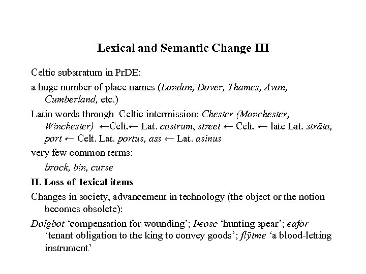 Lexical and Semantic Change III Celtic substratum in Pr. DE: a huge number of