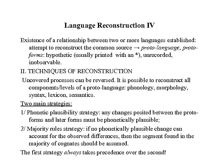 Language Reconstruction IV Existence of a relationship between two or more languages established: attempt