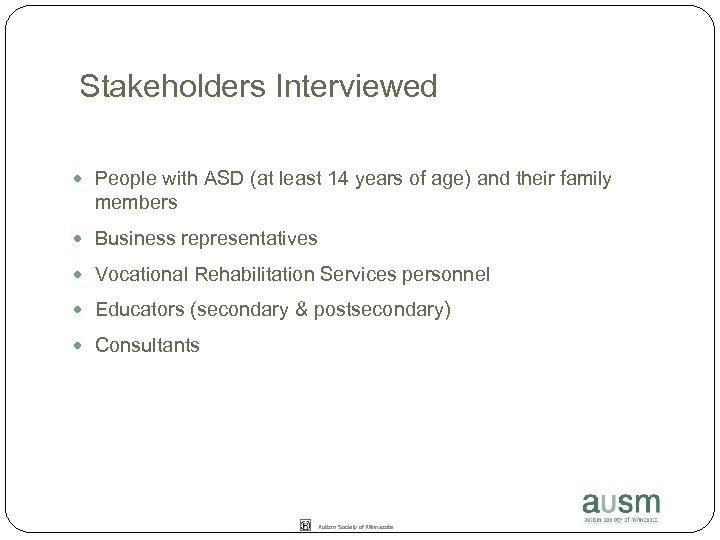 Stakeholders Interviewed People with ASD (at least 14 years of age) and their family
