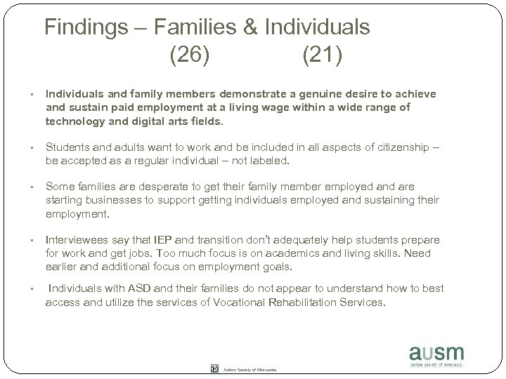 Findings – Families & Individuals (26) (21) • Individuals and family members demonstrate a