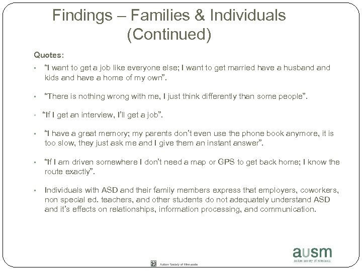 "Findings – Families & Individuals (Continued) Quotes: • ""I want to get a job"