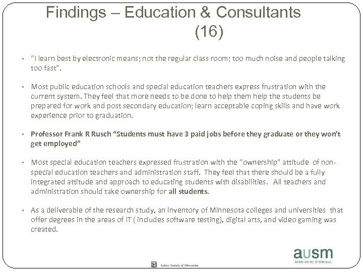 "Findings – Education & Consultants (16) • ""I learn best by electronic means; not"