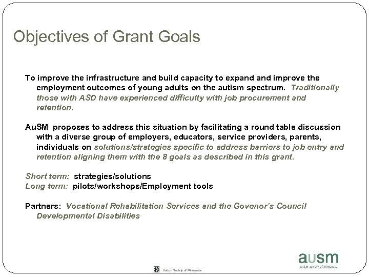 Objectives of Grant Goals To improve the infrastructure and build capacity to expand improve