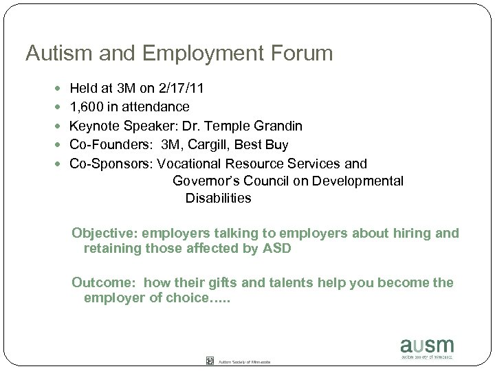 Autism and Employment Forum Held at 3 M on 2/17/11 1, 600 in attendance