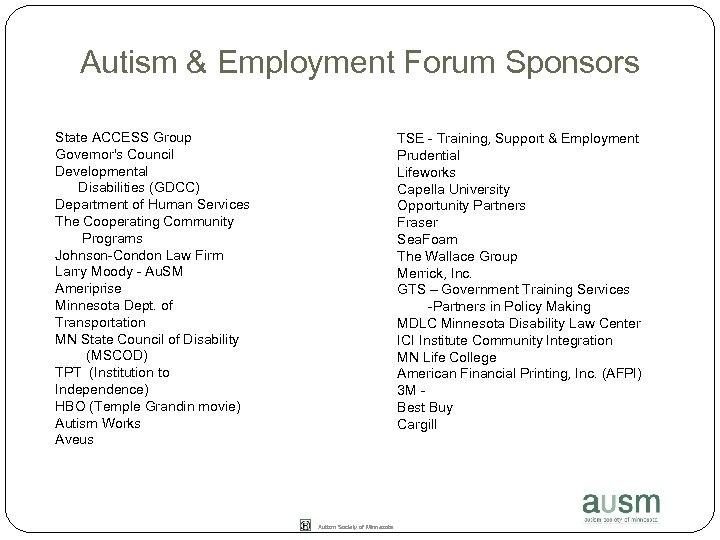 Autism & Employment Forum Sponsors State ACCESS Group Governor's Council Developmental Disabilities (GDCC) Department