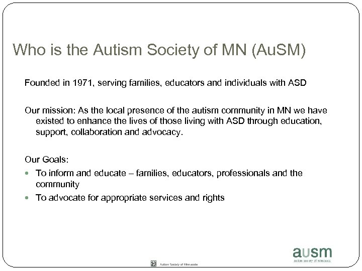 Who is the Autism Society of MN (Au. SM) Founded in 1971, serving families,