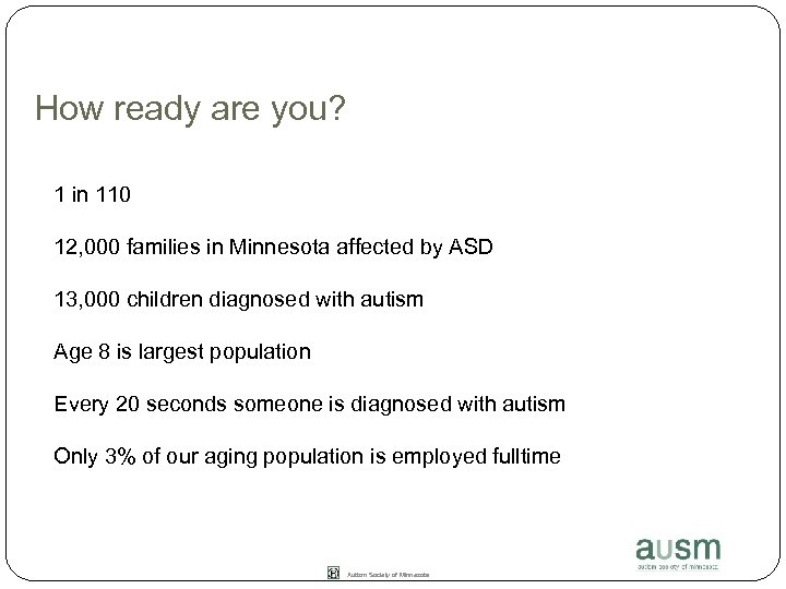 How ready are you? 1 in 110 12, 000 families in Minnesota affected by