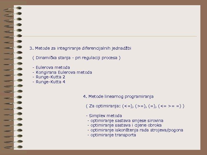 3. Metode za integriranje diferencijalnih jednadžbi ( Dinamička stanja - pri regulaciji procesa )