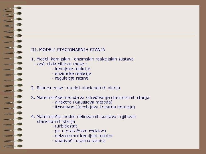 III. MODELI STACIONARNIH STANJA 1. Modeli kemijskih i enzimskih reakcijskih sustava - opći oblik