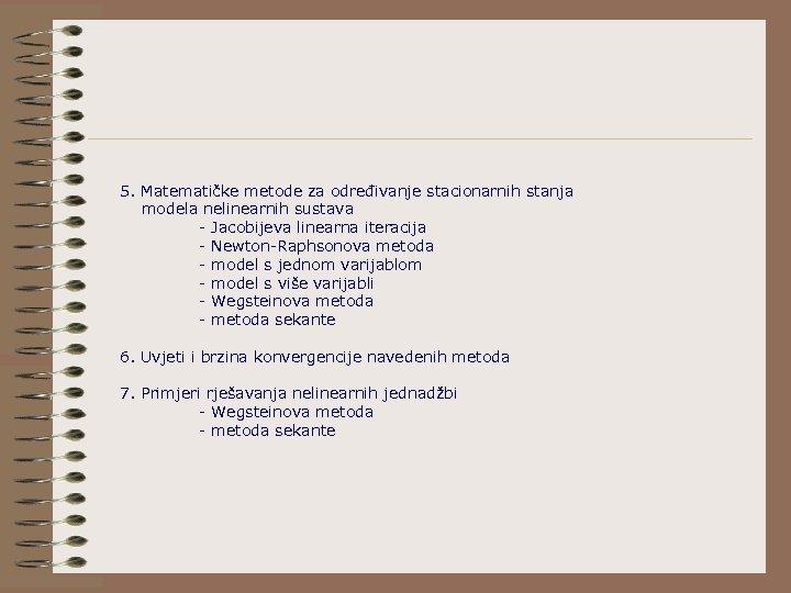 5. Matematičke metode za određivanje stacionarnih stanja modela nelinearnih sustava - Jacobijeva linearna iteracija