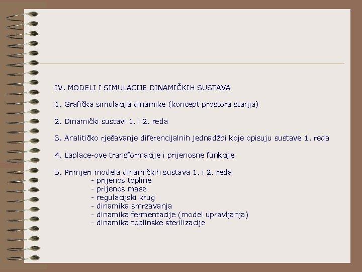 IV. MODELI I SIMULACIJE DINAMIČKIH SUSTAVA 1. Grafička simulacija dinamike (koncept prostora stanja) 2.