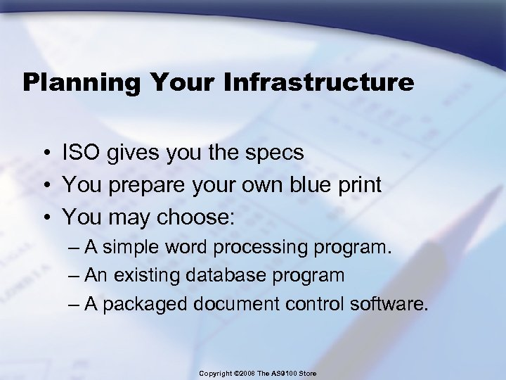 Planning Your Infrastructure • ISO gives you the specs • You prepare your own